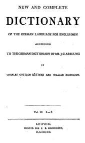 Neues und vollständiges deutsch-englisches Wörterbuch: zu J. C. Adelung's englisch-deutschen Wörterbuche. S - Z, Band 3