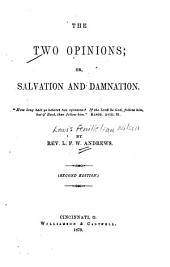 The Two Opinions: Or, Salvation and Damnation