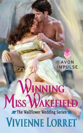 Winning Miss Wakefield: The Wallflower Wedding Series