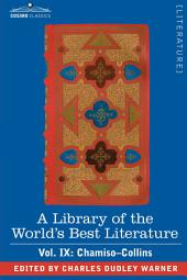 A Library of the World's Best Literature - Ancient and Modern - Vol. IX (Forty-Five Volumes); Chamiso-Collins