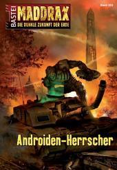 Maddrax - Folge 353: Androiden-Herrscher