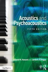 Acoustics and Psychoacoustics: Edition 5