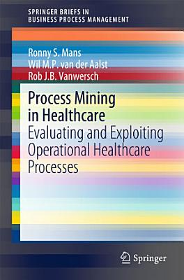 Process Mining in Healthcare PDF