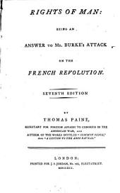 Rights of Man: Being an Answer to Mr. Burke's Attack on the French Revolution, Volume 1