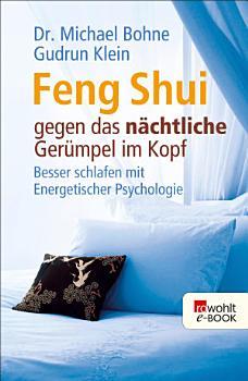 Feng Shui gegen das n  chtliche Ger  mpel im Kopf PDF
