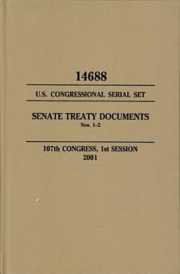 United States Congressional Serial Set  No  14688  Senate Treaty Documents Nos  1 2