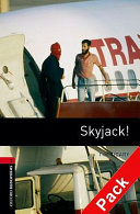 Oxford Bookworms Library: Stage 3: Skyjack! Audio CD Pack