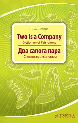 Two is a Company  Dictionary of Pair Idioms