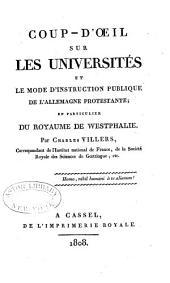Coup-d'œil sur les universités et le mode d'instruction publique de l'allemagne protestante: en particulier du royaume de Westphalie