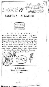 Systema algarum adumbravit C.A. Agardh, bot. et oec. pr. prof. reg. et ord. ...