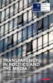 Transparency in Politics and the Media: Accountability and Open Government
