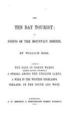 The ten-day tourist; or, Sniffs of the mountain breeze