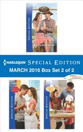 Harlequin Special Edition March 2016 Box Set 2 of 2: Fortune's Secret Husband\A Baby and a Betrothal\A Cowboy in the Kitchen