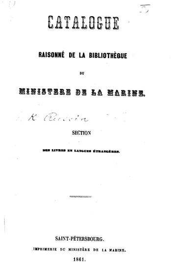 Catalogue raisonn   de la biblioth  que du Minist  re de la Marine  Section des livres en langues   trang  res PDF