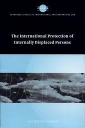 The International Protection of Internally Displaced Persons