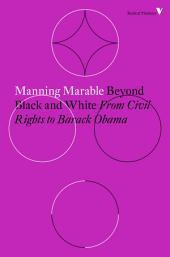 Beyond Black and White: From Civil Rights to Barack Obama