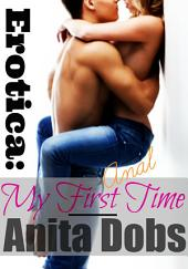 Erotica: My First Anal Time: Erotica First Times