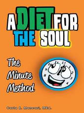 A Diet For The Soul: The Minute Method