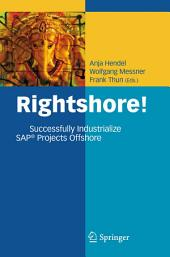 Rightshore!: Successfully Industrialize SAP® Projects Offshore