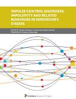 Impulse Control Disorders, Impulsivity and Related Behaviors in Parkinson's disease
