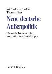 Neue deutsche Außenpolitik: Nationale Interessen in internationalen Beziehungen