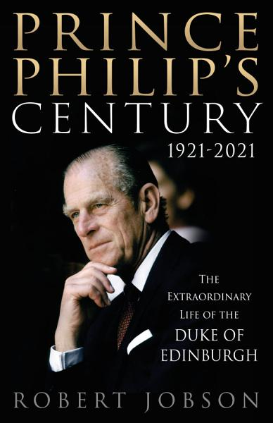 Download Prince Philip s Century 1921 2021 Book