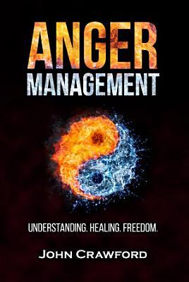 Anger Management  Understanding  Healing  Freedom