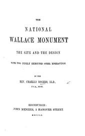 The National Wallace Monument; the Site and Design. With ... Engravings