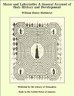 Mazes and Labyrinths: A General Account of their History and Development