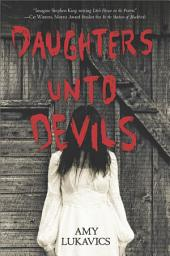 Daughters Unto Devils: A chilling debut