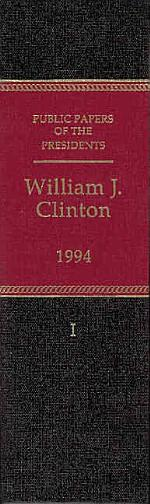 Public Papers of the Presidents of the United States, William J. Clinton, 1994, Book 1, January 1 to July 31 1994