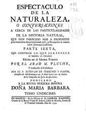 Espectáculo de la naturaleza o Conversaciones a cerca de las particularidades de la historia natural ...: Que contiene lo que pertenece al hombre en sociedad. Parte sexta, Volumen 8