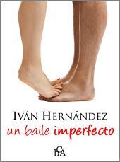 UN BAILE IMPERFECTO: (novela romántica)