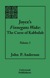 Joyce's Finnegans Wake: The Curse of Kabbalah, Volume 3