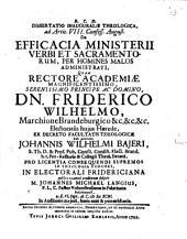 Diss. inaug. theol. ad artic VIII. Confess. August. de efficacia ministerii verbi et sacramentorum, per homines malos administrati