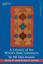 A Library of the World's Best Literature - Ancient and Modern - Vol. VIII (Forty-Five Volumes); Calvin-Cervantes