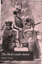The Moki Snake Dance: A Popular Account of that Unparalleled Dramatic Pagan Ceremony of the Pueblo Indians of Tusayan, Arizona, with Incidental Mention of Their Life and Customs