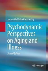 Psychodynamic Perspectives on Aging and Illness: Edition 2