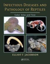 Infectious Diseases and Pathology of Reptiles: Color Atlas and Text