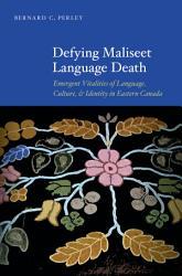 Defying Maliseet Language Death Book PDF