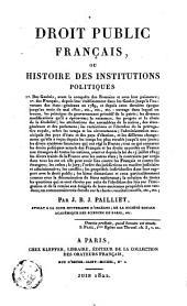 Droit public français, ou Histoire des institutions politiques ...
