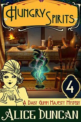 Hungry Spirits  A Daisy Gumm Majesty Mystery  Book 4