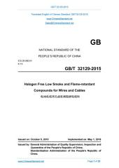 GB/T 32129-2015: Translated English of Chinese Standard (GBT 32129-2015, GB/T32129-2015, GBT32129-2015): Halogen Free Low Smoke and Flame-retardant Compounds for Wires and Cables.