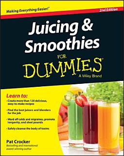 Juicing and Smoothies For Dummies Book