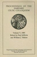Proceedings of the Harvard Celtic Colloquium 1985 PDF
