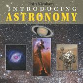 Introducing Astronomy: A Guide to the Universe