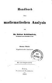 Handbuch der algebraischen Analysis von Dr. Oskar Schlömilch, Privatdozent an der Universität zu Jena: Mit zwei Kupfertafeln