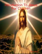 Introduction to Jesus for Children