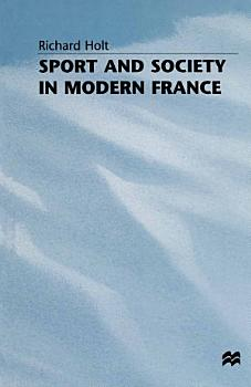Sport and Society in Modern France PDF