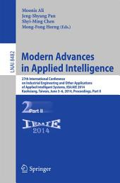 Modern Advances in Applied Intelligence: 27th International Conference on Industrial Engineering and Other Applications of Applied Intelligent Systems, IEA/AIE 2014, Kaohsiung, Taiwan, June 3-6, 2014, Proceedings, Part 2